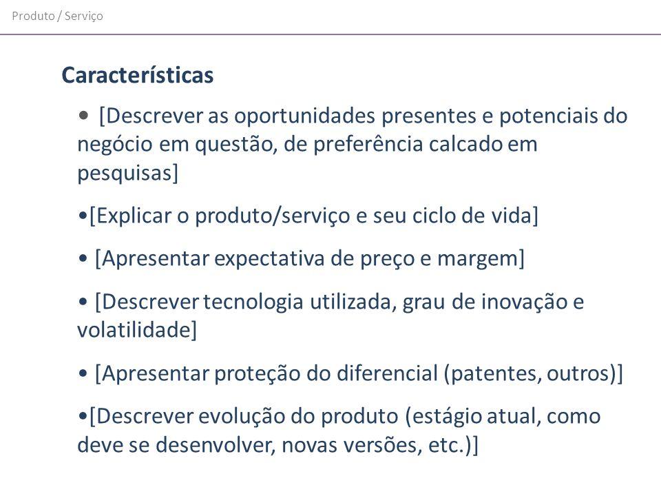 Produto / ServiçoCaracterísticas. [Descrever as oportunidades presentes e potenciais do negócio em questão, de preferência calcado em pesquisas]